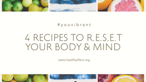 4 Recipes to R.E.S.E.T. Your Body and Mind