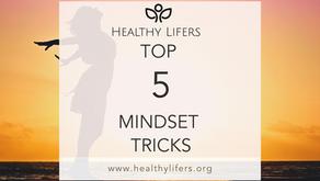 Top 5 Mindset Tricks