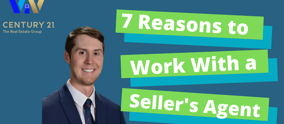 7 Reasons to Work with a Seller's Agent