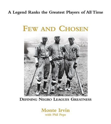 Few and Chosen: Defining Negro League's Greatness
