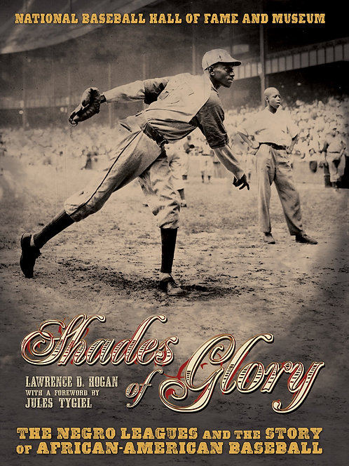 Shades of Glory: The Negro Baseball Leagues and the Story of African-American...