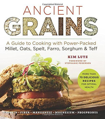 Ancient Grains: A Guide to Cooking with Power-Packed Millet, Oats, and More