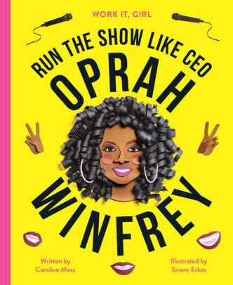 Work It, Girl: Run The Show Like CEO Oprah Winfrey