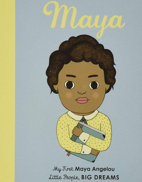 Maya (My First Maya Angelou; Little People, Big Dreams)