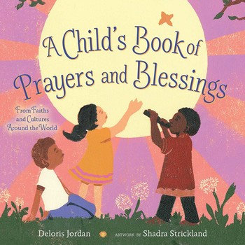 A Child's Book of Prayers & Blessings: From Faiths and Cultures Around the World