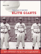 The Baltimore Elite Giants: Sport & Society in the Age of Negro League Baseball