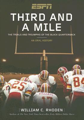 THIRD AND A MILE: The Trials and Triumphs of the Black Quarterback