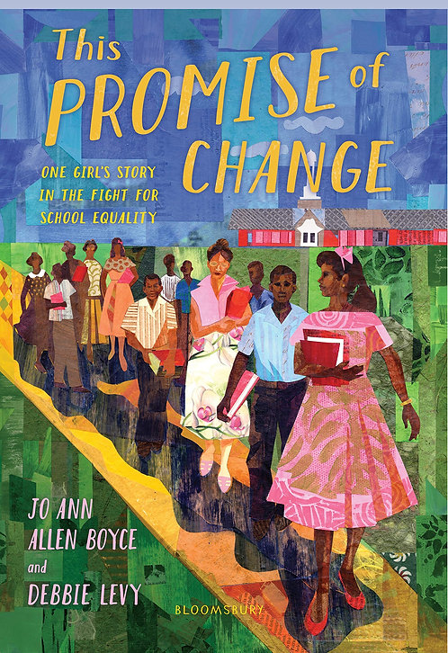 The Promise of Change: One Girl's Story in the Fight for School Equality