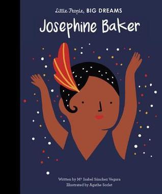 Little People, Big Dreams Josephine Baker