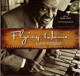 Flying Home Lionel Hampton: Celebrating 100 Years of Good Vibes [CD Included]