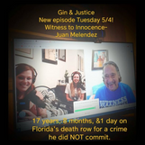 Juan Melendez Featured on Gin & Justice Podcast