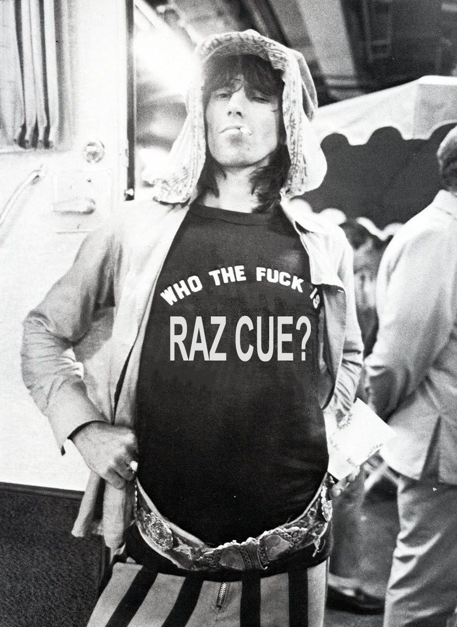 Who the Fuck is Raz Cue