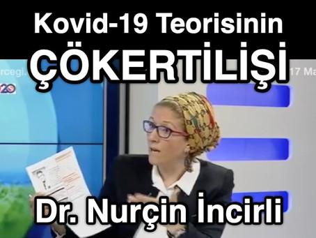 Kovid-19 Teorisinin ÇÖKERTİLİŞİ - Dr. Nurçin İncirli