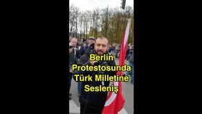 Berlin Protestosunda Türk Milletine Sesleniş