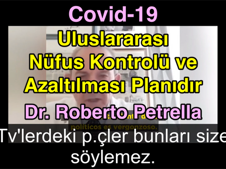 Covid-19 Uluslararası Nüfus Kontrolü ve Azaltılması Planıdır - Dr. Roberto Petrella