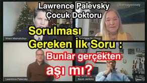 Sorulması Gereken İlk Soru : Bunlar GERÇEKTEN AŞI mı?  |  Dr. Lawrence Palevsky