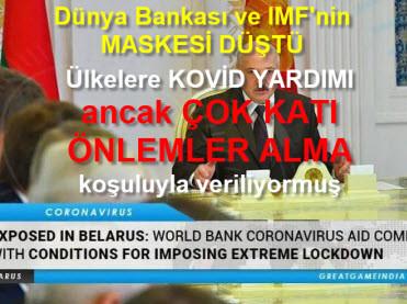 Dünya Bankası ve IMF'nin MASKESİ DÜŞTÜ - BELARUS'a KOVID RÜŞVETİ