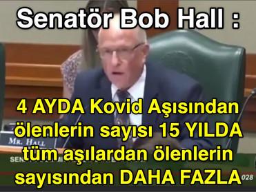 Senatör Bob Hall : 4 AYDA kovid aşısından ölenler 15 YILDA tüm aşılardan ölenlerden DAHA FAZLA !