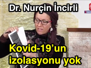 Kovid-19'un izolasyonu KESİNLİKLE YOK ! Dr. Nurçin İncirli