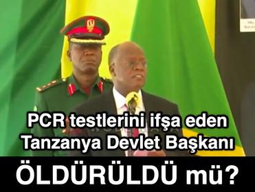 PCR testlerini ifşa eden Tanzanya Devlet Başkanı ÖLDÜRÜLDÜ mü?