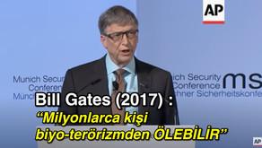 Bill Gates (2017) : Milyonlarca kişi biyo-terörizmden ÖLEBİLİR