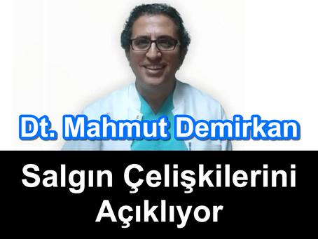Dt. Mahmut Demirkan Salgın Çelişkilerini Açıklıyor