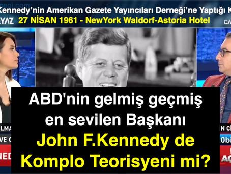 ABD'nin gelmiş geçmiş en sevilen Başkanı John F.Kennedy de Komplo Teorisyeni mi?