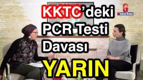 KKTC'deki PCR Testi Davası YARIN !