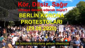 KÖR, DİLSİZ, SAĞIR olmaya devam edecek miyiz? BERLİN KORONA PROTESTOLARI (29.08.2020)