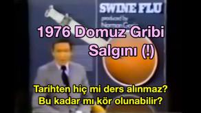 1976 Domuz Gribi Salgını (!) - Tarihten hiç mi ders alınmaz? Bu kadar mı kör olunabilir?