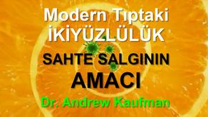 Modern Tıptaki İKİYÜZLÜLÜK - SAHTE SALGININ AMACI | Dr.Andrew Kaufman