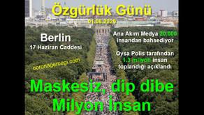 BERLİN'de MASKESİZ, DİP DİBE MİLYON İnsan ÖZGÜRLÜK için Toplandı  |  01.08.2020