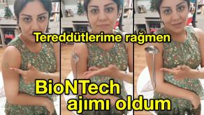 Tereddütlerime rağmen BioNTech ajımı oldum