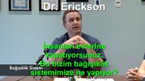 İnsanları evlerine kapatıyorsunuz. Bu bizim BAĞIŞIKLIK sistemimize ne yapıyor? - Dr. Erickson