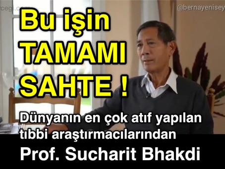 Bu işin TAMAMI SAHTE ! Prof. Sucharit Bhakdi