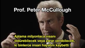 Prof. Peter McCullough - Ajılama milyonlaca insanı öldürebilecek veya zarar verebilecek !