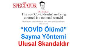 """""""Kovid Ölümü"""" SAYMA YÖNTEMİ Ulusal Bir SKANDALDIR"""