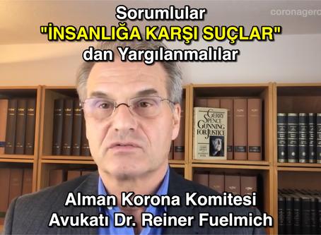 """Sorumlular """"İNSANLIĞA KARŞI SUÇLAR"""" dan YARGILANMALILAR - Korona Komitesi Avukatı Dr.Reiner Fuelmich"""