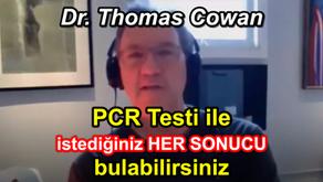 PCR Testi ile istediğiniz HER SONUCU bulabilirsiniz - Dr. Thomas Cowan