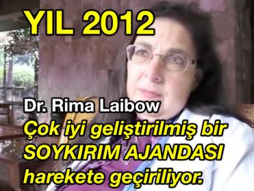 YIL 2012 - Dr Rima Laibow : Çok iyi geliştirilmiş bir SOYKIRIM AJANDASI harekete geçiriliyor