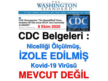"""CDC Belgeleri: """"Nicelliği ölçülmüş, izole edilmiş Kovid-19 Virüsü MEVCUT DEĞİL"""""""