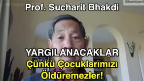 Prof. Sucharit Bhakdi : YARGILANACAKLAR - Çünkü Çocuklarımızı Öldüremezler !