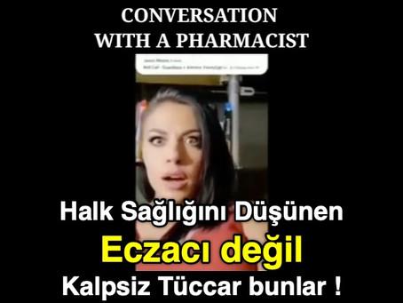 Halkın sağlığını düşünen ECZACI değil, kalpsiz TÜCCAR bunlar !