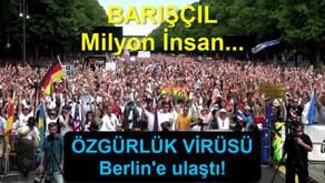 Tüm Avrupa'ya yayılan ÖZGÜRLÜK VİRÜSÜ Berlin'e ulaştı! BARIŞÇIL Milyon İnsan...