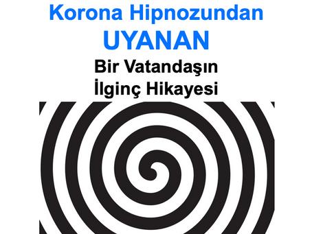 Korona Hipnozundan UYANAN Bir Vatandaşın İlginç Hikayesi