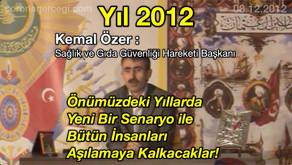 Yıl 2012 Kemal Özer: Önümüzdeki Yıllarda Yeni Bir Senaryo ile Bütün İnsanları Aşılamaya Kalkacaklar!