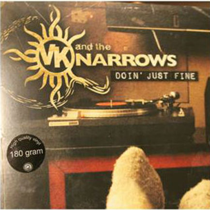 VK (and the NARROWS) – DOIN' JUST FINE - Album/VINYL