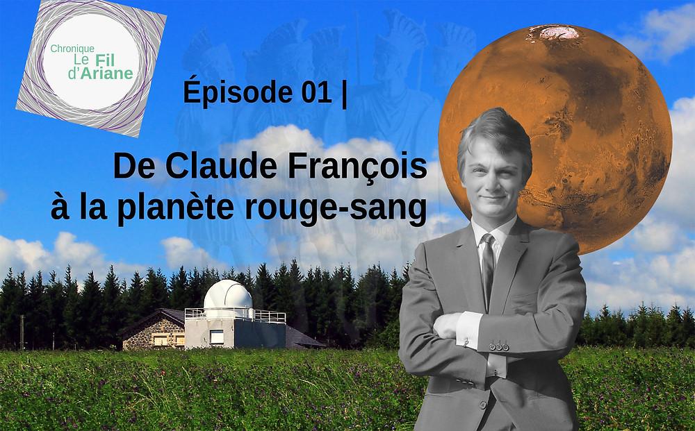 Claude François, planètes rouge, Mars, armée Romaine, village de Mars (Ardèche), observatoire