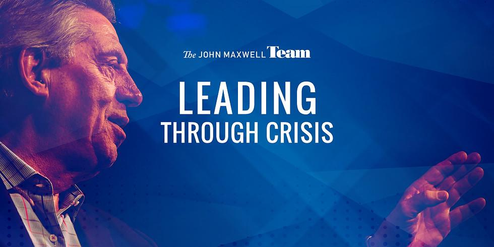 Leading Through Crisis; Adversity To Advantage