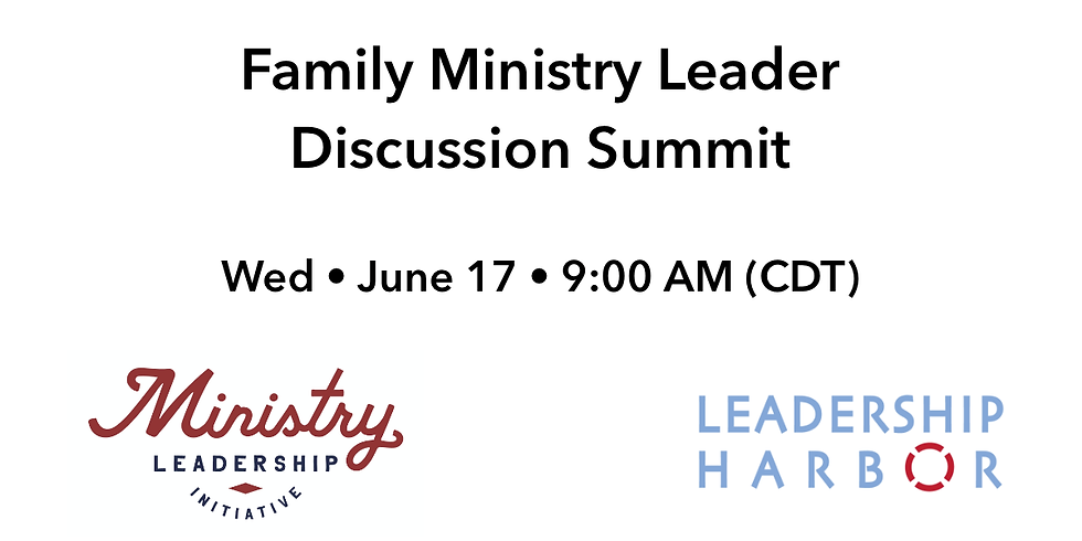 Family Ministry Leaders Discussion Summit